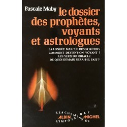 Pascale Maby - Le dossier des prophètes, voyants et astrologues