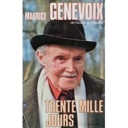 Maurice Genevoix - Trente mille jours