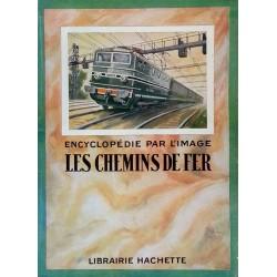 Encyclopédie par l'image : Les chemins de fer