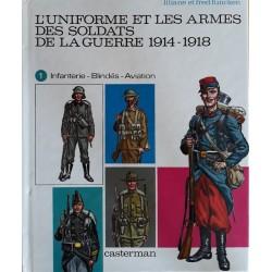 Liliane & Fred Funcken - L'uniforme et les armes des soldats de la guerre 1914-1918 , Tome 1