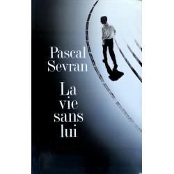 Pascal Sevran - La vie sans lui : Journal, tome 1