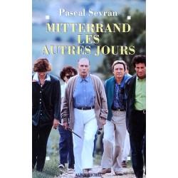 Pascal Sevran - Mitterrand, les autres jours