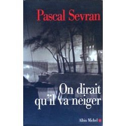 Pascal Sevran - On dirait qu'il va neiger : Journal, tome 3