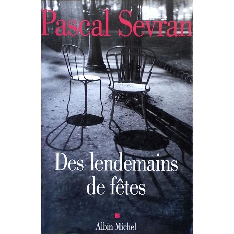 Pascal Sevran - Des lendemains de fêtes : Journal, tome 2