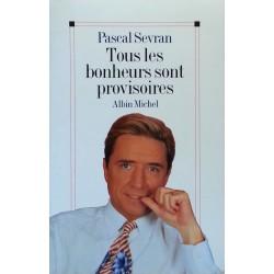 Pascal Sevran - Tous les bonheurs sont provisoires