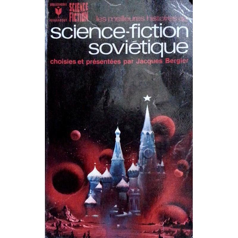 Jacques Bergier - Les meilleures histoires de science-fiction soviétique