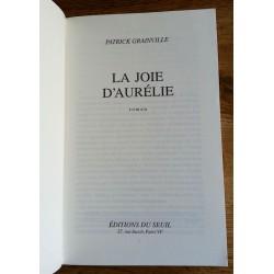 Patrick Grainville - La joie d'Aurélie