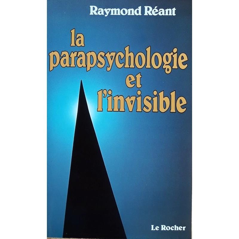Raymond Réant - La parapsychologie et l'invisible