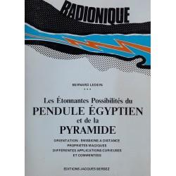 Bernard Ledein - Les étonnantes possibilités du pendule Égyptien et de la pyramide