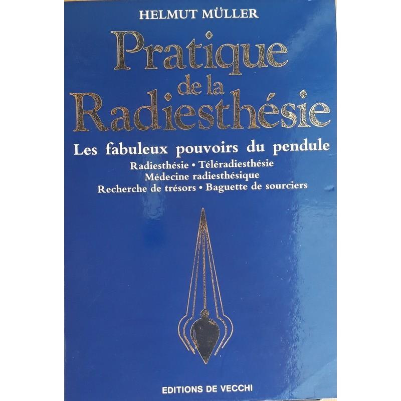 Helmut Müller - Pratique de la radiesthésie : Les fabuleux pouvoirs du pendule