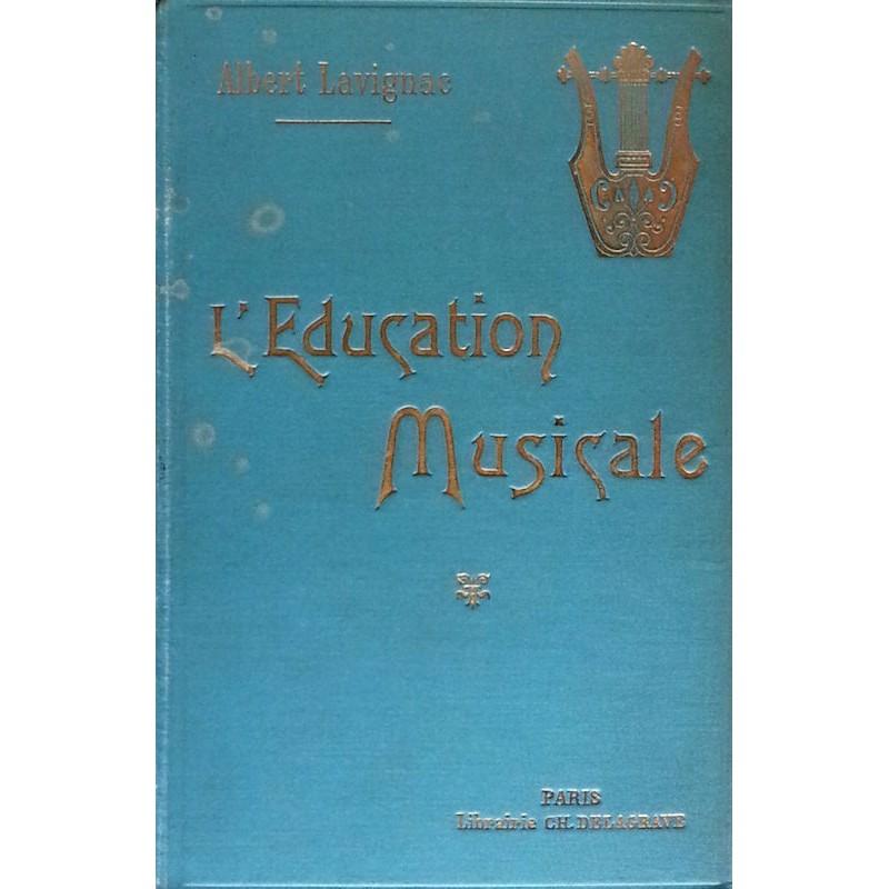 Albert Lavignac - L'éducation musicale