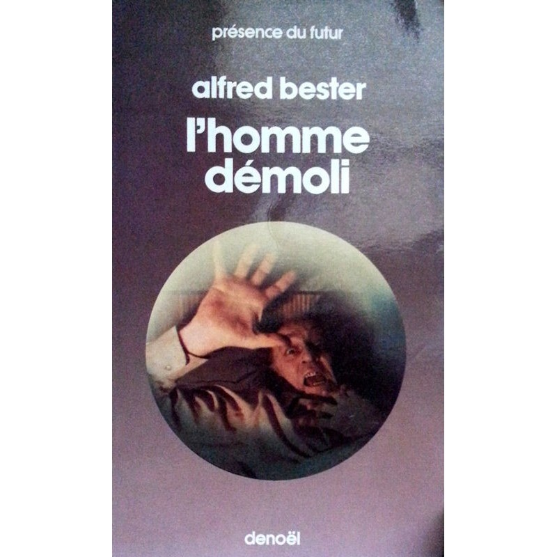Alfred Bester - L'homme démoli
