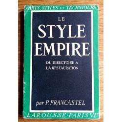 Pierre Francastel - Le style Empire : du Directoire à la Restauration