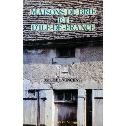 Michel Vincent - Maisons de Brie et d'Ile-de-France