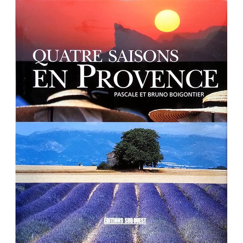 Pascale & Bruno Boigontier - Quatre saisons en Provence