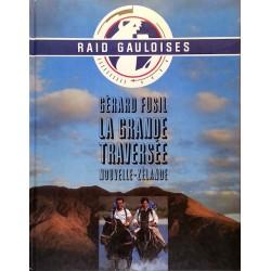 Gérard Fusil - Raid Gauloise - La grande traversée : Nouvelle-Zélande 1989