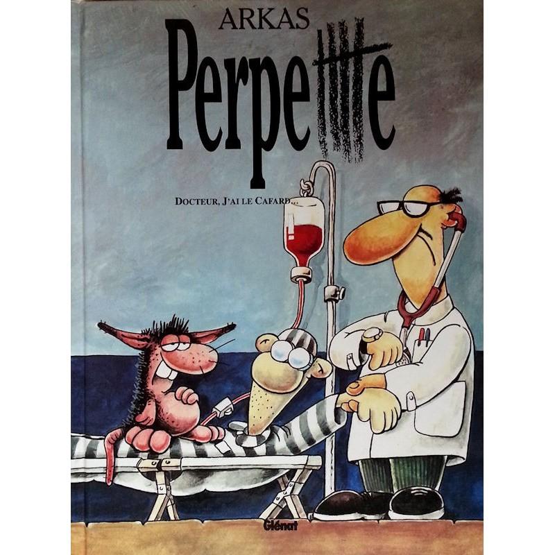 Arkas - Perpetttte, Tome 3 : Docteur, j'ai le cafard