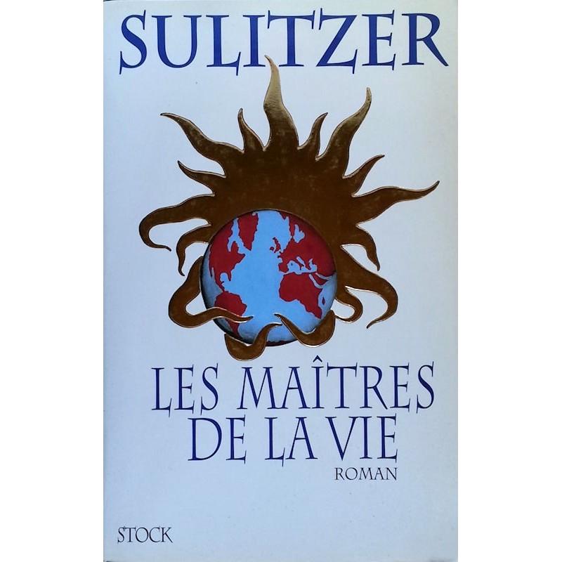 Paul-Loup Sulitzer - Les Maîtres de la Vie
