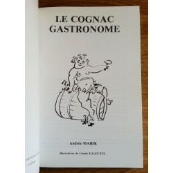 Andrée Marik - Le cognac gastronome