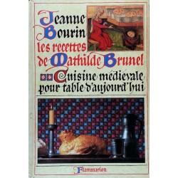 Jeanne Bourin - Les recettes de Mathilde Brunel