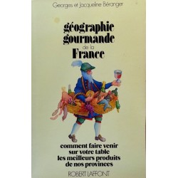 Georges & Jacqueline Béranger - Géographie gourmande de la France