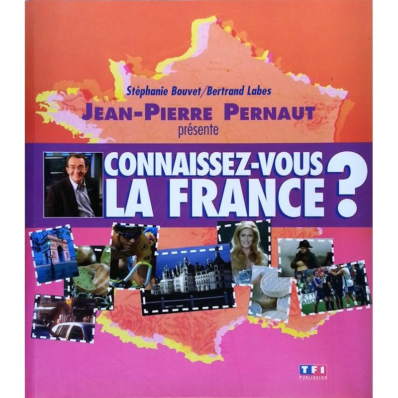 Stéphane Bouvert, Bertrand Labes & Jean-Pierre Pernaut - Connaissez-vous la France ?