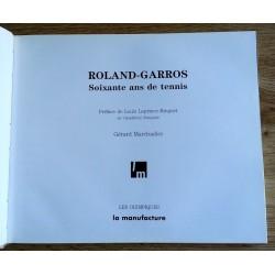 Gérard Marchadier - Roland-Garros : Soixante ans de tennis