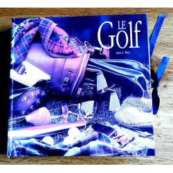 Alick A. Watt - Le golf, Tomes 1 & 2 : Histoire - Équipement