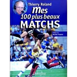 Thierry Roland - Mes 100 plus beaux matchs