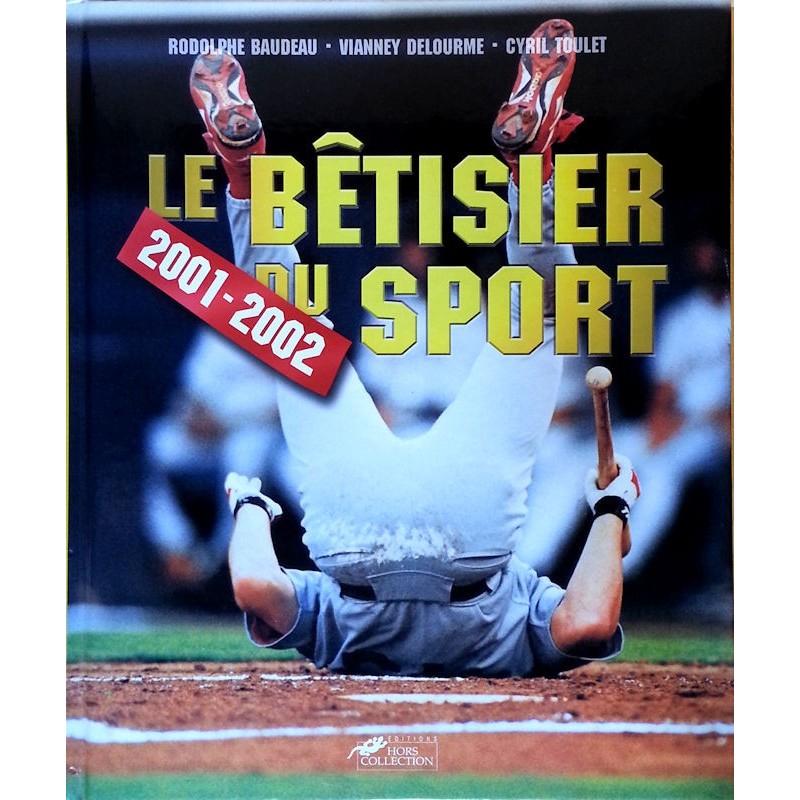 Rodolphe Baudeau, Cyril Toulet & Vianney Delourme - Le bêtisier du sport 2001-2002
