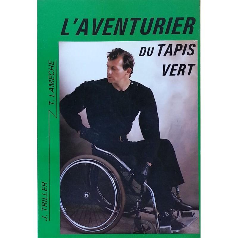 J. Triller & T. Lamèche - L'aventurier du tapis vert