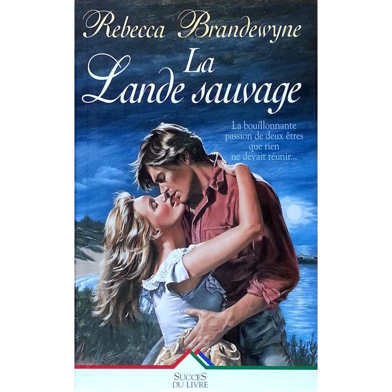 Rebecca Brandewyne - La lande sauvage
