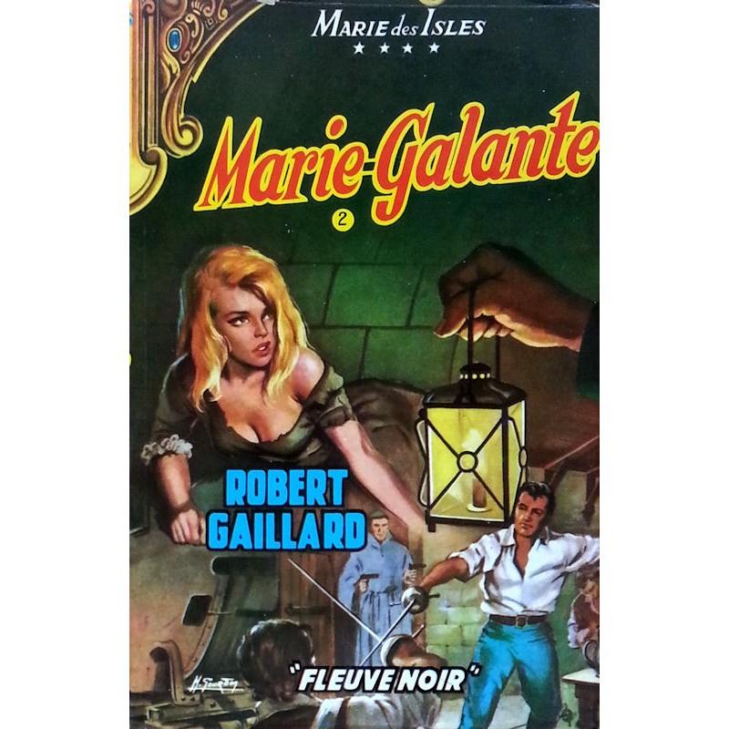 Robert Gaillard - Marie des Isles IV : Marie Galante, Tome 2