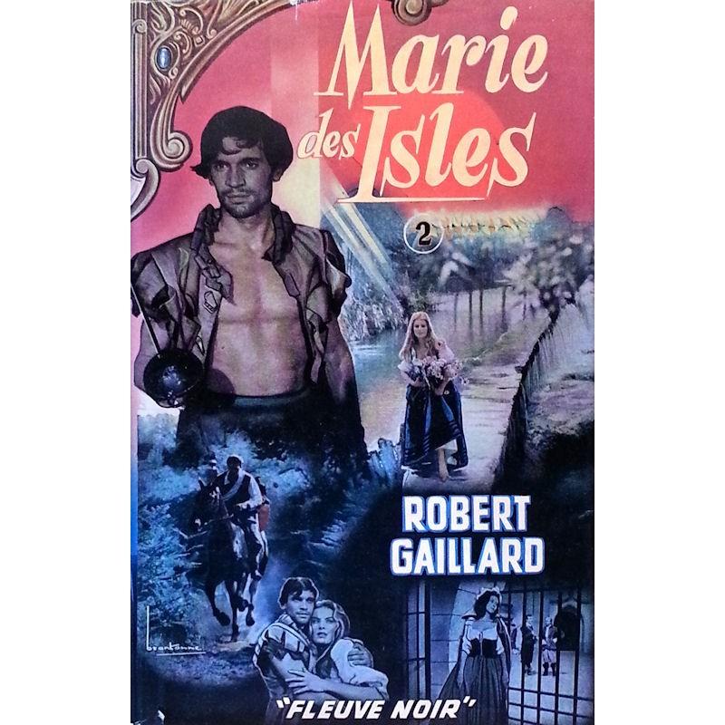 Robert Gaillard - Marie des Isles, Tome 2
