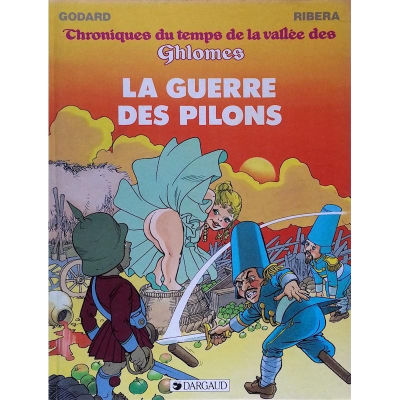 Godard & Ribera - Chroniques du temps de la vallée des Ghlomes, Tome 2 : La guerre des pilons