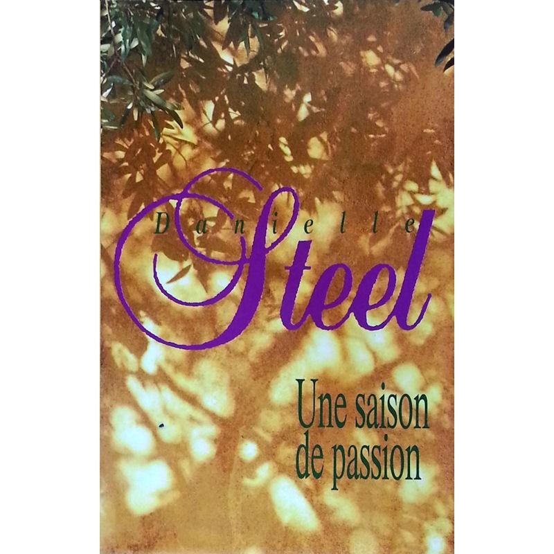 Danielle Steel - Une saison de passion