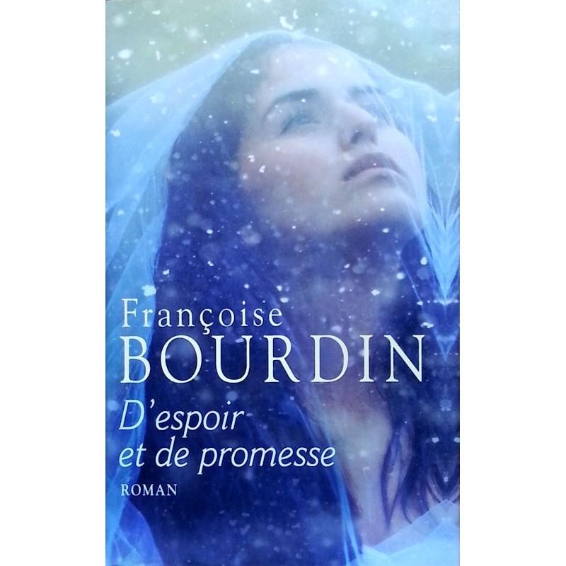 Françoise Bourdin - D'espoir et de promesse