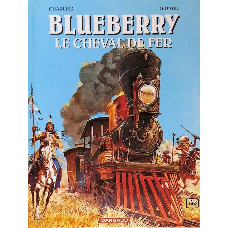 Charlier & Giraud - Blueberry, Tome 7 : Le cheval de fer