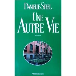 Danielle Steel - Une autre vie