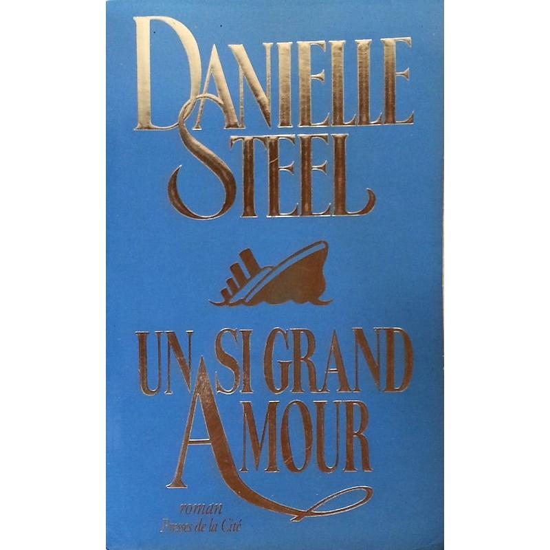 Danielle Steel - Un si grand amour