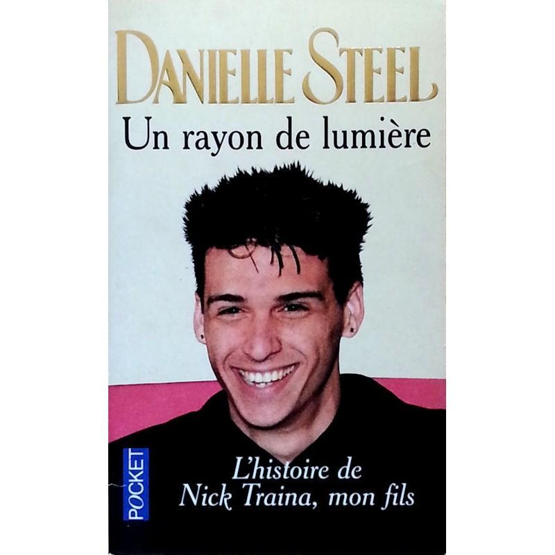 Danielle Steel - Un rayon de lumière : L'histoire de Nick Traina, mon fils