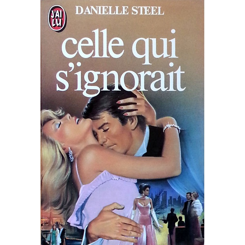 Danielle Steel - Celle qui s'ignorait