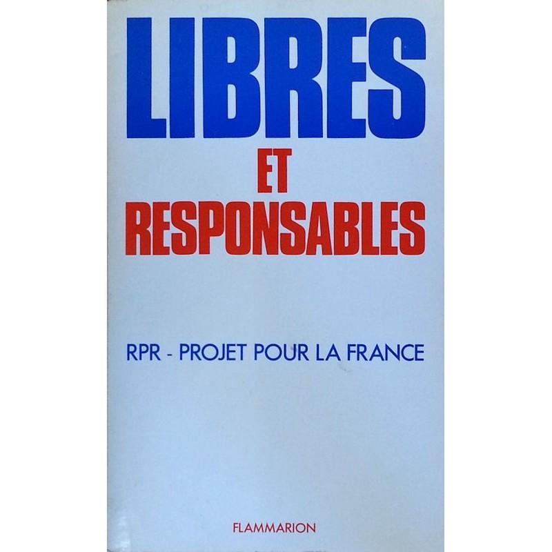 Libres et responsables : RPR - Un projet pour la France
