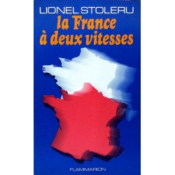 Lionel Stoléru - La France à deux vitesses