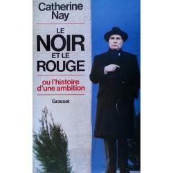 Catherine Nay - Le noir ou le rouge (ou l'histoire d'une ambition)