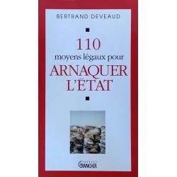 Bertrand Deveaud - 110 moyens légaux pour arnaquer l'État