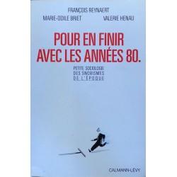 François Reynaert, Marie-Odlie Briet & Valérie Hénau - Pour en finir avec les années 80