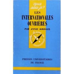 Annie Kriegel - Les internationales ouvrières (1864-1943)