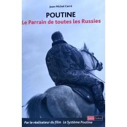 Jean-Michel Carré - Poutine : Le Parrain de toutes les Russies