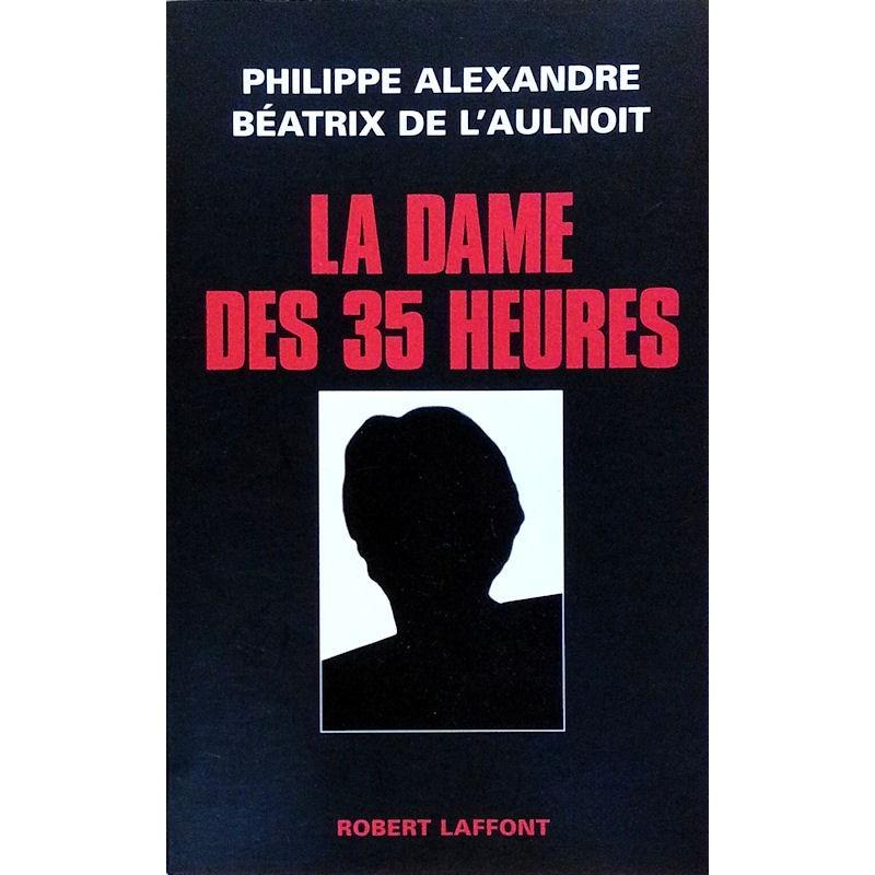 Philippe Alexandre & Béatrix de L'Aulnoit - La dame des 35 heures